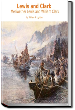 Lewis and Clark by William R. Lighton