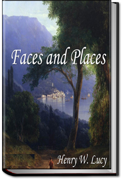 Faces and Places by Sir Henry W. Lucy
