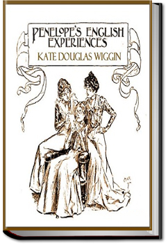 Penelope's English Experiences by Kate Douglas Wiggin