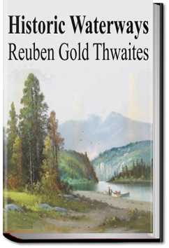 Historic Waterways by Reuben Gold Thwaites