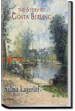 The Story of Gösta Berling  by Selma Lagerlöf