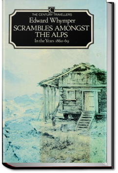 Scrambles Amongst the Alps by Edward Whymper