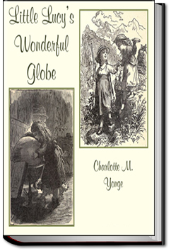 Little Lucy's Wonderful Globe by Charlotte M. Yonge