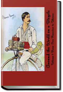 Around the World on a Bicycle - Volume 1 by Thomas Stevens