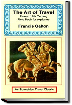 The Art of Travel by Sir Francis Galton