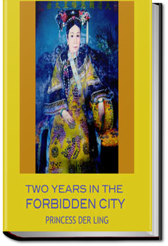 Two Years in the Forbidden City by Princess Der Ling