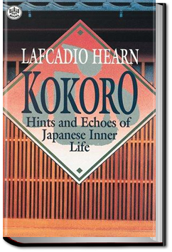 Kokoro: Hints and Echoes of Japanese Inner Life by Lafcadio Hearn