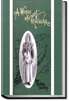 A Woman who went to Alaska by May Kellogg Sullivan