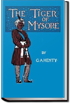The Tiger of Mysore by G. A. Henty