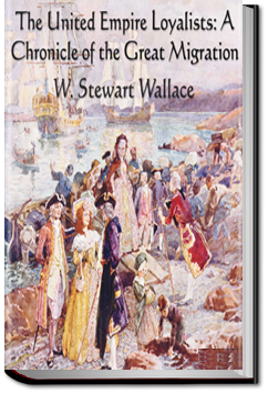 United Empire Loyalists by W. Stewart Wallace