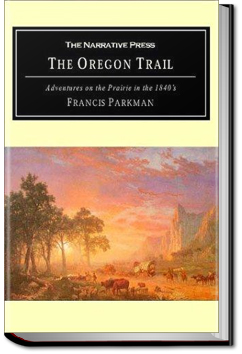 The Oregon Trail by Francis Parkman Jr.