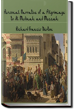 Personal Narrative of a Pilgrimage to Al-Madinah and Mecca - Volume 1 by Sir Richard Francis Burton