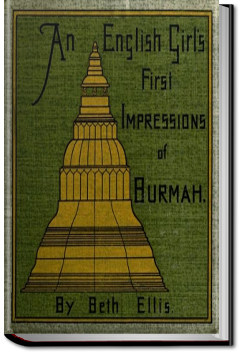 An English Girl's First Impressions of Burmah by Beth Ellis