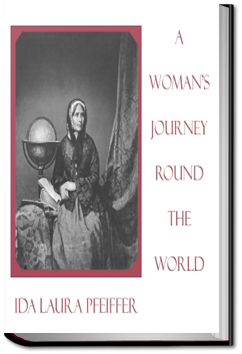 A Woman's Journey Round the World by Ida Pfeiffer