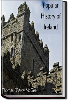 A Popular History of Ireland - Volume 2 by Thomas D'Arcy McGee