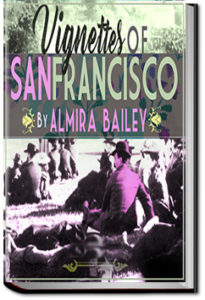 Vignettes of San Francisco by Almira Bailey