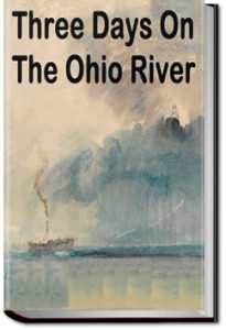 Three Days on the Ohio River by William A. Alcott