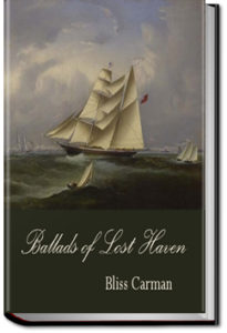 Ballads of Lost Haven: A Book of the Sea by Bliss Carman
