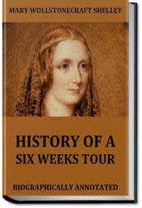 History of a Six Weeks' Tour by Percy Bysshe Shelley and Mary Shelley