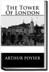 The Tower of London by Arthur Poyser