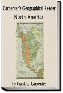 Carpenter's Geographical Reader - North America by Frank G. Carpenter