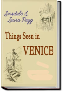 Things Seen in Venice by Lonsdale Ragg