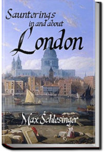 Saunterings in and about London by Max Schlesinger
