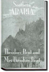 Southern Arabia by Theodore Bent