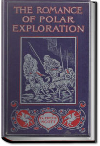 The Romance of Polar Exploration by G. Firth Scott