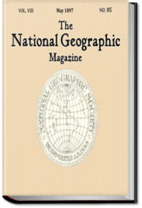 National Geographic Magazine, Vol. 8, No. 5, May 1897 by National Geographic Society
