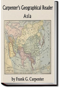 Carpenter's Geographical Reader: Asia by Frank G. Carpenter