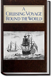 A Cruising Voyage Around the World by Woodes Rogers