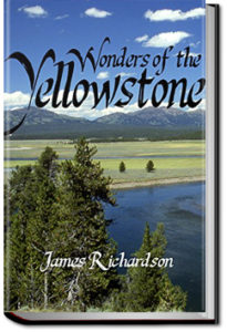 Wonders of the Yellowstone by James Richardson