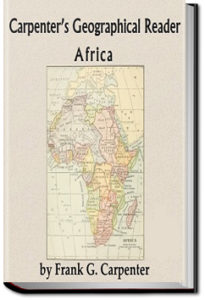 Carpenter's Geographical Reader - Africa by Frank G. Carpenter