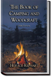 The Book fo Camping and Woodcraft by Horace Kephart