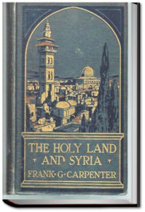 The Holy Land and Syria by Frank G. Carpenter