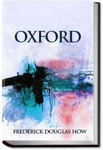 Oxford by Frederick Douglas How
