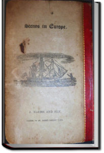 Scenes in Europe, For the Amusement and Instruction of Little Tarry at Home Traveller by Isaac Taylor
