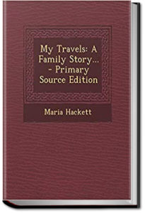 My Travels, A Family Story by Maria Hackett