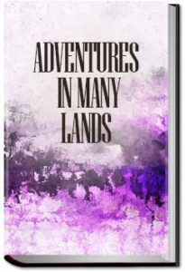 Adventures in Many Lands by Various