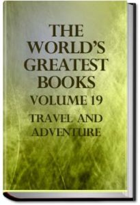 The World's Greatest Books - Volume 19 - Trave by John Alexander, Sir Hammerton