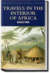 Travels in the Interior of Africa - Volume 1 by Mungo Park