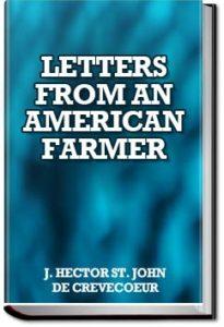 Letters from an American Farmer by J. Hector St. John de Crèvecoeur