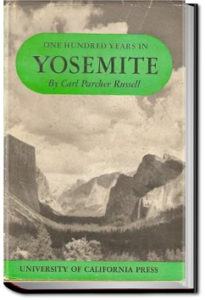 One Hundred Years in Yosemite by Carl Parcher Russell