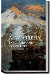 Explorers and Travellers by Adolphus W. Greely
