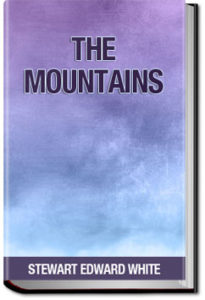The Mountains by Stewart Edward White