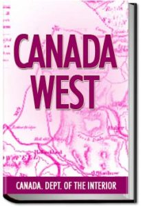 Canada West by Canada. Dept. of the interior
