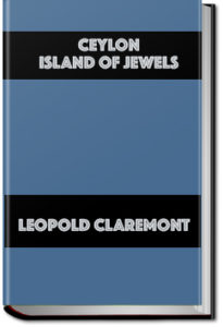 Ceylon, Island of Jewels by Leopold Claremont