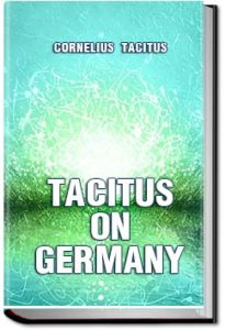 Tacitus on Germany by Cornelius Tacitus