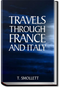 Travels through France and Italy by T. Smollett
